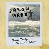 Yours Truly: The I'm Yours Collection by Jason Mraz