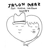 Lucky [feat. Ximena Sariñana] by Jason Mraz