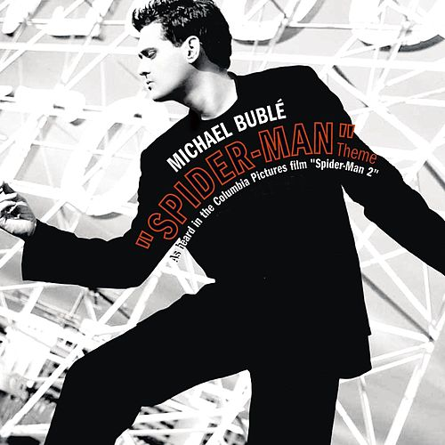 Spider-Man Theme/Sway Remixes by Michael Bublé