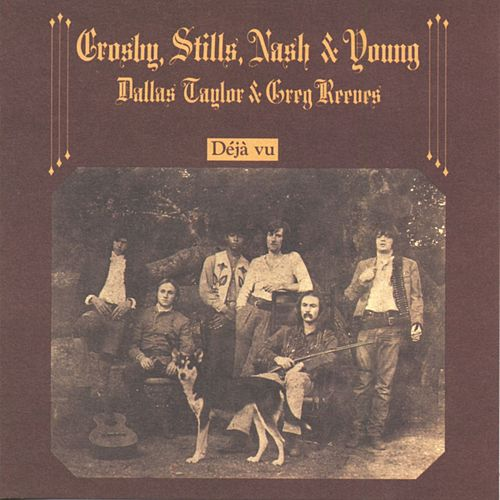 Deja Vu by Crosby, Stills, Nash and Young