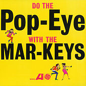 Do The Pop-Eye by The Mar-Keys