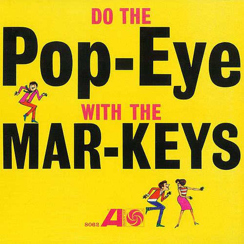 Do The Pop-Eye by The Mar-Keys