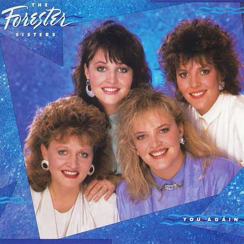 You Again by The Forester Sisters