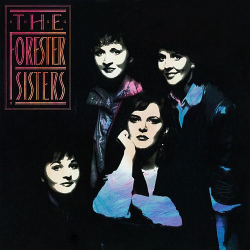 The Forester Sisters by The Forester Sisters