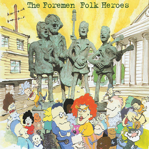 Folk Heroes by The Foremen