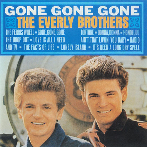 Gone Gone Gone by The Everly Brothers