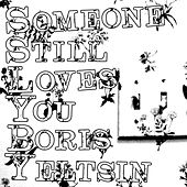 Broom LP Bonus Tracks +1 by Someone Still Loves You Boris Yeltsin