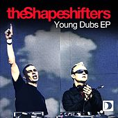 Young Dubs EP by Shapeshifters