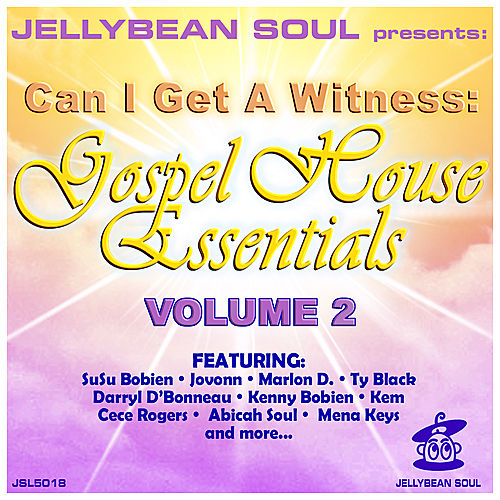 Can I Get A Witness - Gospel House Essentials, Volume 2 by Various Artists