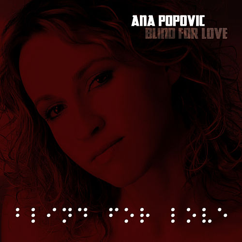 Blind for Love by Ana Popovic