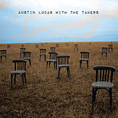 Austin Lucas with The Takers by Various Artists