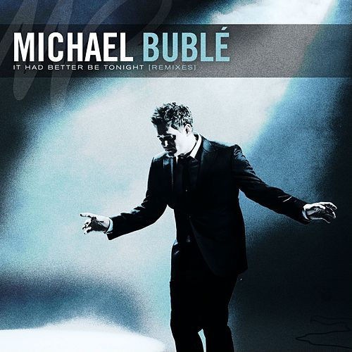 It Had Better Be Tonight - The Remixes by Michael Bublé