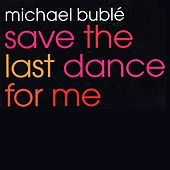 Save The Last Dance For Me EP by Michael Bublé