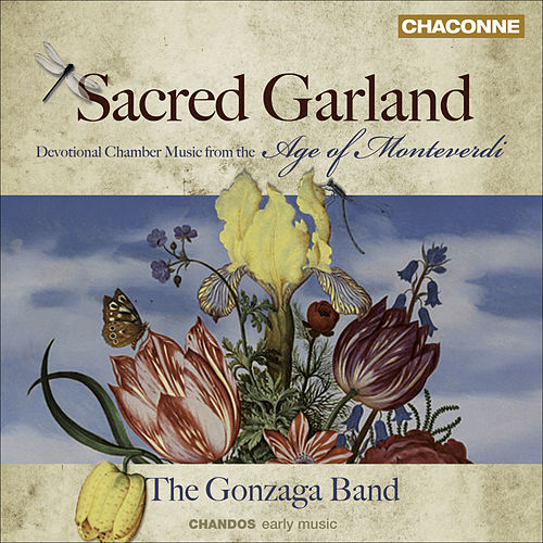 Renaissance and Baroque Music - MONTEVERDI, C. / PALESTRINA, G.P. da (Sacred Garland - Devotional Chamber Music from the Age of Monteverdi) by Various Artists