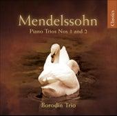 MENDELSSOHN, Felix: Piano Trios Nos. 1 and 2 (Borodin Trio) by Borodin Trio