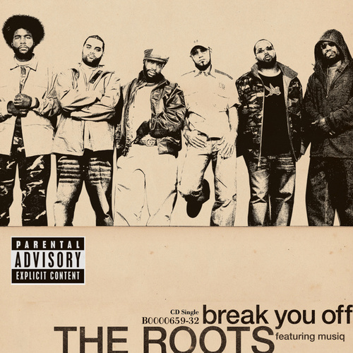 Break You Off/Rock You by The Roots