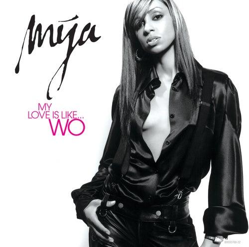 My Love Is Like...Wo by Mya