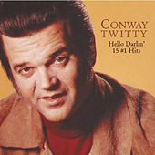 Hello Darlin': 15 #1 Hits by Conway Twitty