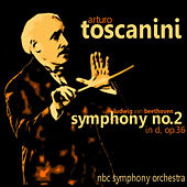 Beethoven: Symphony No. 2 in D, Op. 36 by Arturo Toscanini