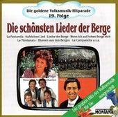 Die goldene Volksmusik-Hitparade 19. Folge Die schönsten Lieder der Berge by Various Artists