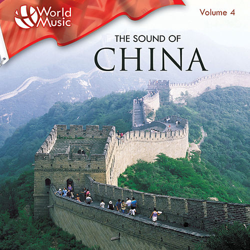 World Music Vol. 4: The Sound Of China by Chinese Bamboo Flute