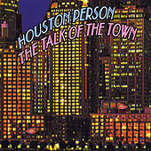 The Talk of the Town - EP by Houston Person