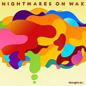 Thought So… by Nightmares on Wax
