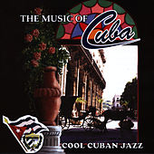 The Music of Cuba / Cool Cuban Jazz by Orquesta Raiz Latina