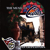 The Music of Cuba / Cuban Cha Cha Cha by Orquesta Raiz Latina