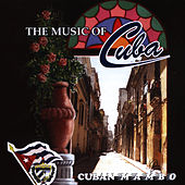 The Music of Cuba / Cuban Mambo by Orquesta Raiz Latina