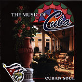 The Music of Cuba / Cuban Soul by Orquesta Raiz Latina