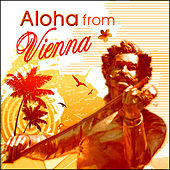 Aloha From Vienna, Viennese Waltzes, Hawaii by Hawaiian Guitar Quartet