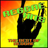 Reggae Hits (The Best Of Reggae) by The Hit Nation