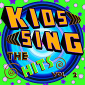 Kids Sing The Hits Vol. 2 by The Hit Nation