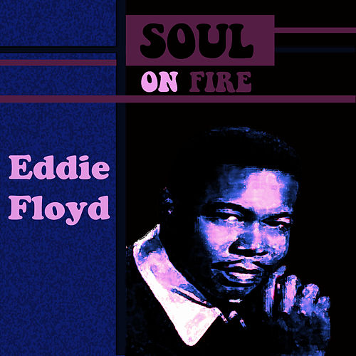 Soul On Fire by Eddie Floyd