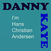 I'm Hans Christian Andersen by Danny Kaye