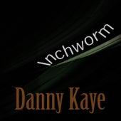 Inchworm by Danny Kaye