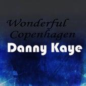 Wonderful Copenhagen by Danny Kaye