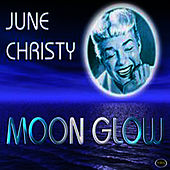 Moon GLow by June Christy