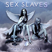 Wasted Angel by Sex Slaves