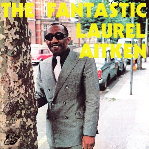 The Fantastic Laurel Aitken by Laurel Aitken