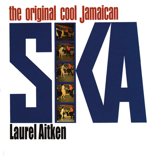 Original Cool Jamaican Ska / After Sunset by Laurel Aitken