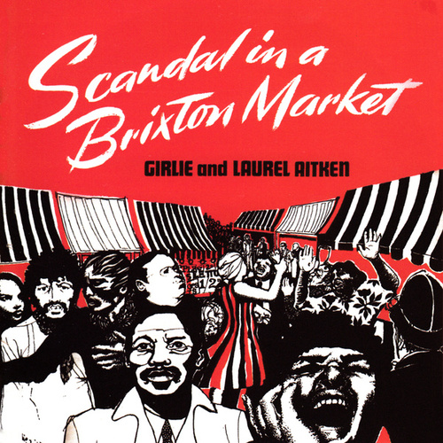Scandal in a Brixton Market by Laurel Aitken