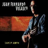 Tanto Amor by Juan Fernando Velasco