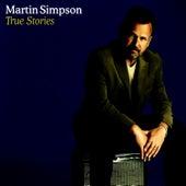 True Stories by Martin Simpson