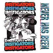 Never Has Been by The Instigators (UK punk)