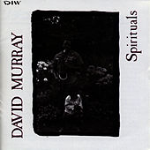 Spirituals by David Murray