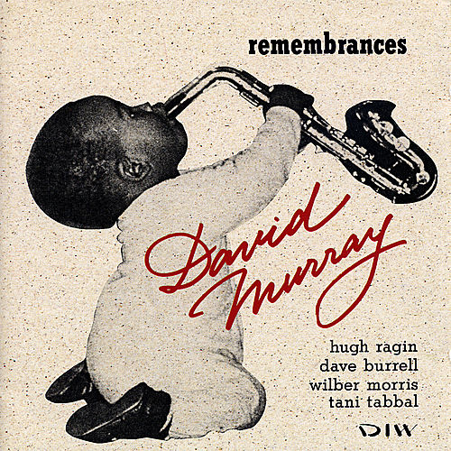 Remembrances by David Murray Quintet