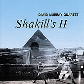 Shakill's II by David Murray Quartet