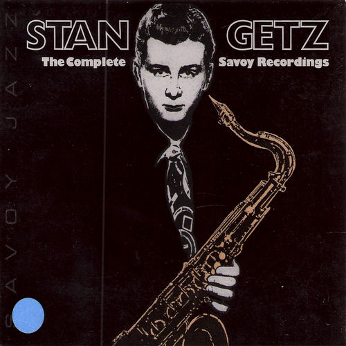 The Complete Savoy Recordings by Stan Getz